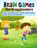 Brain Games for Preschoolers: Spot the Difference, Scissor Skills, Mazes, Math Practice and More (Extra Large Preschool Activity Book ) (Volume 2)