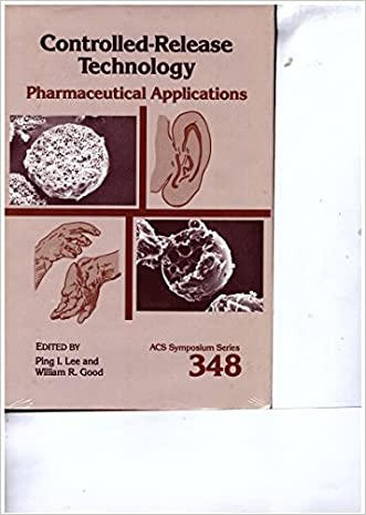 Controlled-Release Technology: Pharmaceutical Applications (Acs Symposium Series) written by Ping I. Lee