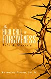 img - for The High Call of Forgiveness book / textbook / text book