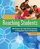 Reaching Students:: What Research Says About Effective Instruction in Undergraduate Science and Engineering