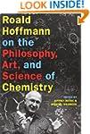Roald Hoffmann on the Philosophy, Art...