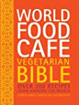World Food Caf� Vegetarian Bible: Ove...