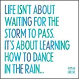 img - for Life Isn't About Waiting For The Storm To Pass. It's About Learning How To Dance In The Rain book / textbook / text book