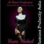 A Nun's Confession, Releasing the Fire | Nora Wicked