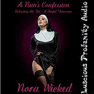 A Nun's Confession, Releasing the Fire Audiobook