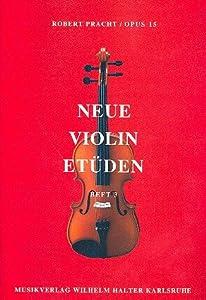 Robert Pracht: Neue Violin-Etüden op.15 Band 3 mit Bleistift -- 59 Etüden in fortschreitendem Schwierigkeitsgrad - Noten/sheet music