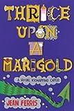 Thrice Upon a Marigold