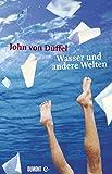 Wasser und andere Welten: Geschichten vom Schwimmen und Schreiben