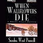 When Wallflowers Die | Sandra West Prowell