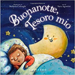 Buonanotte, tesoro mio: Stefania Colnaghi Sara Agostini