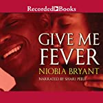 Give Me Fever | Niobia Bryant