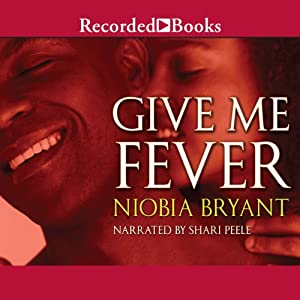 Give Me Fever | [Niobia Bryant]