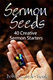 img - for Sermon Seeds: 40 Creative Sermon Starters book / textbook / text book