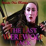 The Last Werewolf Pack | Vianka Van Bokkem