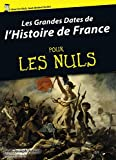 Les grandes dates de l'Histoire de France Pour Les Nuls