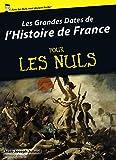 Les grandes dates de l'Histoire de France Pour Les Nuls...