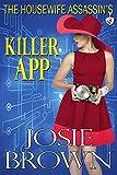 The Housewife Assassins Killer App (Housewife Assassin Series, Book 8)