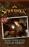 img - for Make-Your-Own Field Guide (Spiderwick Chronicles (Simon Scribbles Paperback)) book / textbook / text book
