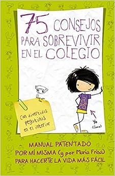 75 consejos para sobrevivir en el colegio: María Frisa: 9788420410999