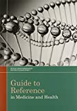 img - for Guide to Reference in Medicine and Health book / textbook / text book