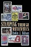 Stamping Through Mathematics (0387989498) by Wilson, Robin J.