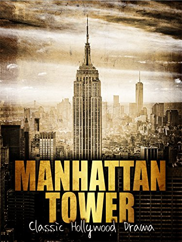 Manhattan Tower: Classic Hollywood Drama