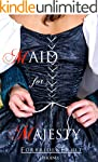 Historical Romance: Maid for Majesty...