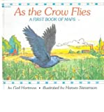 img - for As the Crow Flies: A First Book of Maps (Hardback) - Common book / textbook / text book