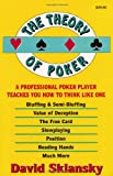 The Theory of Poker:  A Professional Poker Player Teaches You How To Think Like One (1880685000) by Sklansky, David