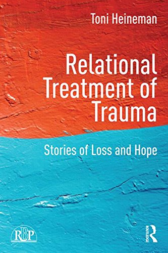 Relational Treatment of Trauma: Stories of loss and hope (Relational Perspectives Book Series)