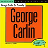 George Carlin On Comedy [Explicit]