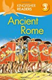 img - for Kingfisher Readers L3: Ancient Rome (Kingfisher Readers. Level 3) book / textbook / text book