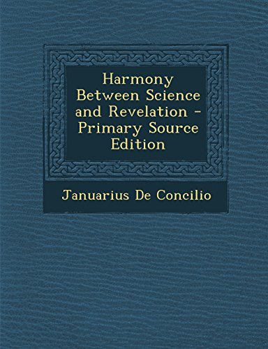 Harmony Between Science and Revelation - Primary Source Edition