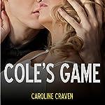 Cole's Game: A BDSM Explicit Erotica Story | Caroline Craven