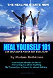 img - for Heal Yourself 101: Get Younger & Never Get Sick Again book / textbook / text book