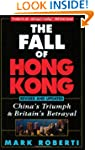 The Fall of Hong Kong: China's Triump...