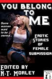 img - for You Belong To Me: Erotic Tales of Female Submission for Couples book / textbook / text book