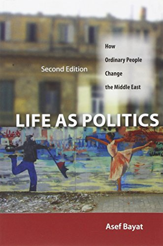 Life as Politics: How Ordinary People Change the Middle East
