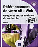 Rfrencement de votre site Web - Google et autres moteurs de recherche (2ime dition)