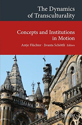 the-dynamics-of-transculturality-concepts-and-institutions-in-motion-transcultural-research-heidelbe