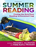 Summer Reading: Closing the Rich Poor Reading Achievement Gap (Language and Literacy Series)