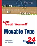 Sams Teach Yourself Movable Type in 24 Hours (067232590X) by Holzschlag, Molly E.