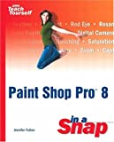 Paint Shop Pro 8 in a Snap (0672323893) by Fulton, Jennifer