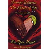Passion Between the Sheets of Life: An Open Heartby Irene Brautigam