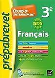 Français 3e Nouveau brevet: fiches de cours, exercices et brevets blancs...