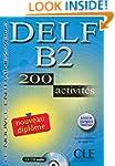 DELF B2 - Nouveau dipl�me: 200 activi...