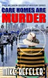 Care Homes are Murder (Five Star Mystery Series) (A Paul Jacobson Geezer-Lit Mystery)