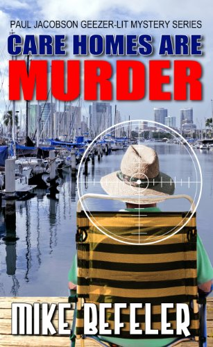 Care Homes are Murder (Five Star Mystery Series) (A Paul Jacobson Geezer-Lit Mystery) PDF
