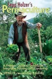 img - for Sepp Holzer's Permaculture: A Practical Guide to Small-Scale, Integrative Farming and Gardening--With Information on Mushroom Cultivation, Sowing   [SEPP HOLZERS PERMACULTURE ENGL] [Paperback] book / textbook / text book