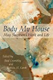 Body My House: May Swensons Work and Life (English and English Edition)